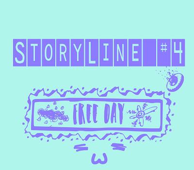 Free Day || STORYLINE #4