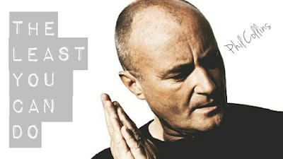 The Least You Can Do – Phil Collins