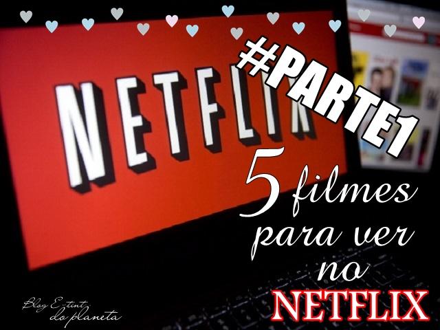 Filmes pra ver na Netflix