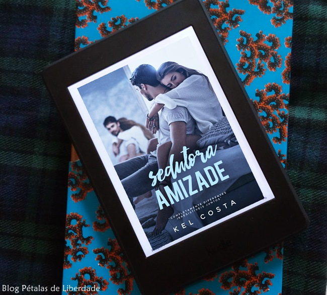Resenha, livro, Sedutora-Amizade, Kel-Costa, romance, melhores-amigos, kindle-ulimited, blog-literario, petalas-de-liberdade