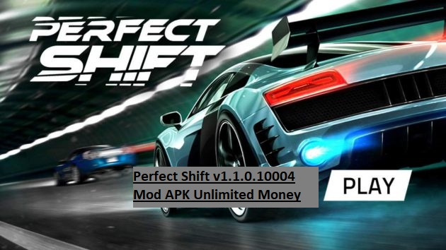 Perfect Shift v1.1.0.10004 Mod APK Unlimited Money