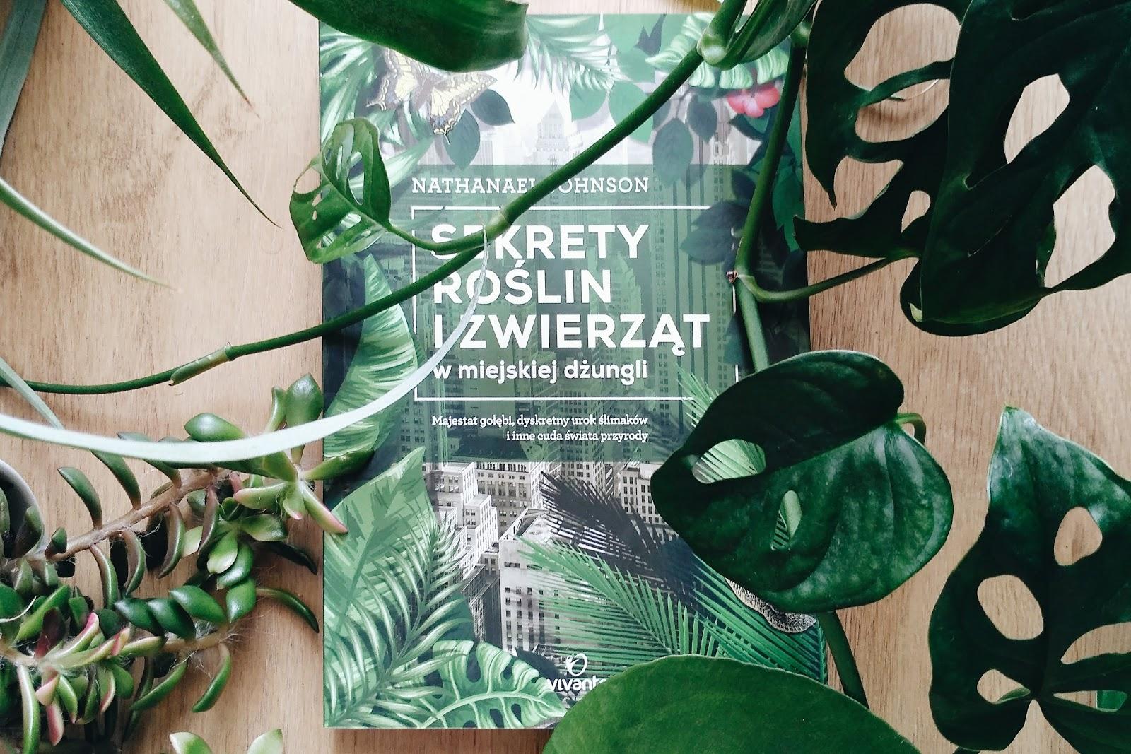 Sekrety roślin i zwierząt w miejskiej dżungli Nathanael Johnson