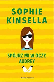 """""""Spójrz mi w oczy, Audrey"""" Sophia Kinsella - recenzja"""