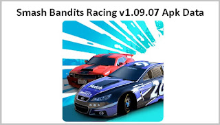 Smash Bandits Racing v1.09.07 MOD Apk Data