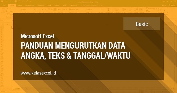 Cara Sortir/Mengurutkan Data di Excel (Angka, Teks & Tanggal/Waktu)
