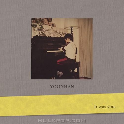 YOONHAN – It was you – Single