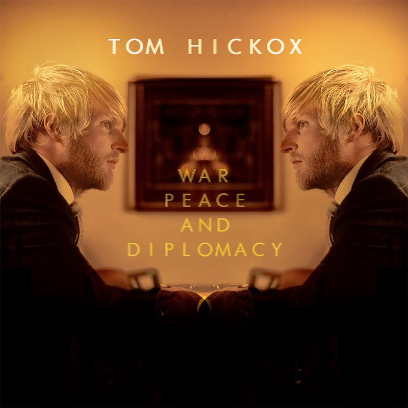 Tom Hickox - War, Peace And Diplomacy