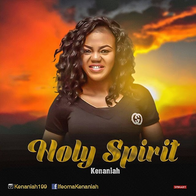 #MUSIC: KENANIAH- HOLY SPIRIT