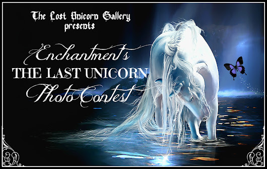 The Lost Unicorn Gallery Presents Enchantment's The Last Unicorn Photo Contest!