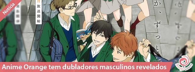 Anime Orange tem dubladores masculinos revelados
