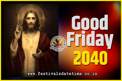 2040 Good Friday Festival Date and Time, 2040 Good Friday Calendar