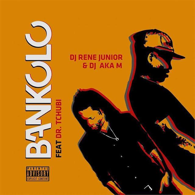 Dj Rene Junior & Dj Aka M Feat. Dr. Tchubi - Bankolo