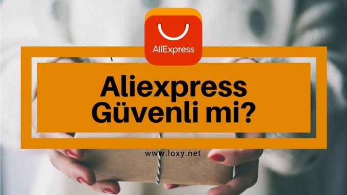 Aliexpress Güvenli mi?