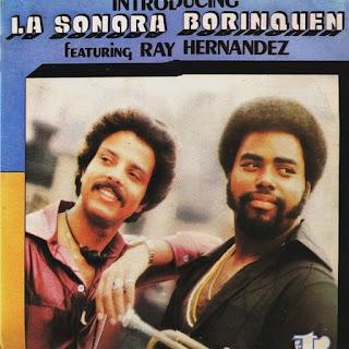 INTRODUCING LA SONORA BORINQUEN FT RAY HERNANDEZ (1976)
