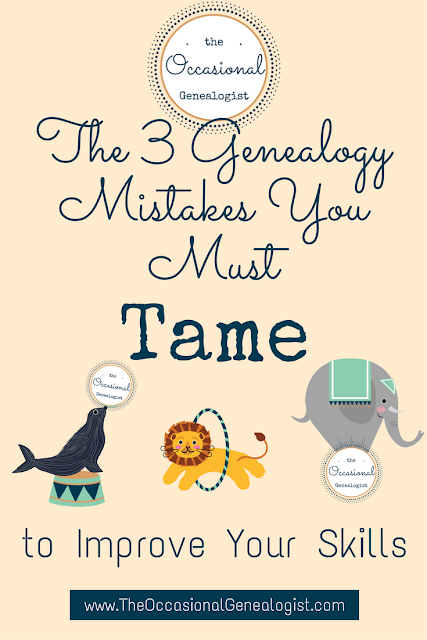 How do you improve your genealogy skills? Tame these 3 family history errors to get better at genealogy. | The Occasional Genealogist #genealogy #familyhistory #genealogymistakes