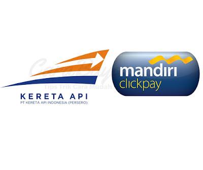 CARA BAYAR TIKET KERETA API VIA MANDIRI INTERNET