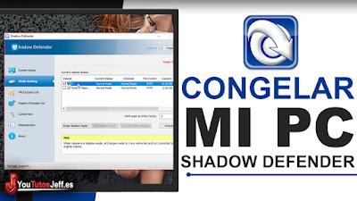 Como Congelar mi PC [Como Usar Shadow Defender] - Descargar Shadow Defender