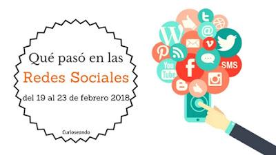que-paso-en-las-redes-sociales-del-19-al-23-de-febrero-2018