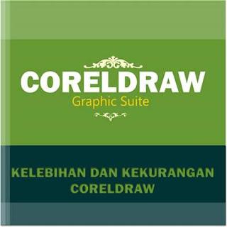 Kelebihan dan kekurangan CorelDraw
