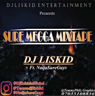 Download Sure Megga Mixtpe by Dj Liskid featuring NaijaSureGuys