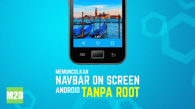 Cara Pasang Navbar Android On Screen Tanpa Root