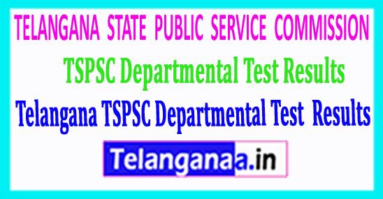 Telangana TSPSC Departmental Test 2018 Results
