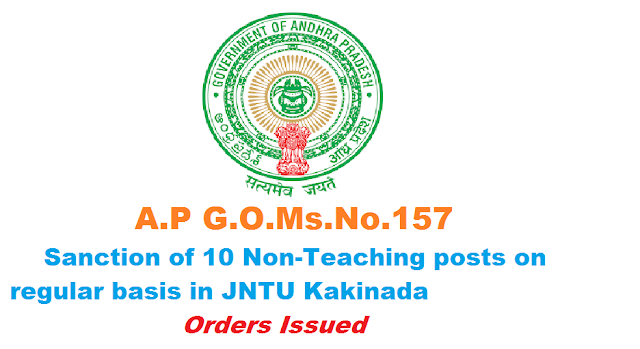 A.P G.O.Ms.No.157|GOVERNMENT OF ANDHRA PRADESH|FINANCE (HR.III) DEPARTMENT|TECHNICAL EDUCATION – Jawaharlal Nehru Technological University, Kakinada Sanction of ten (10) Non-Teaching posts on regular basis to Jawaharlal Nehru Technological University, Kakinada – Orders – Issued | Sanction of 10 Non-Teaching posts on regular basis in JNTU Kakinada/2016/08/ap-gomsno157-sanction-of-10-non-teaching-posts-on-regular-basis-in-jawaharlal-nehru-technologival-university-jntu-kakinada.html