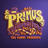[2014] - Primus & The Chocolate Factory With The Fungi Ensemble
