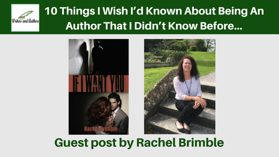 10 Things I Wish I'd Known About Being An Author That I Didn't Know Before… Guest post by Rachel Brimble