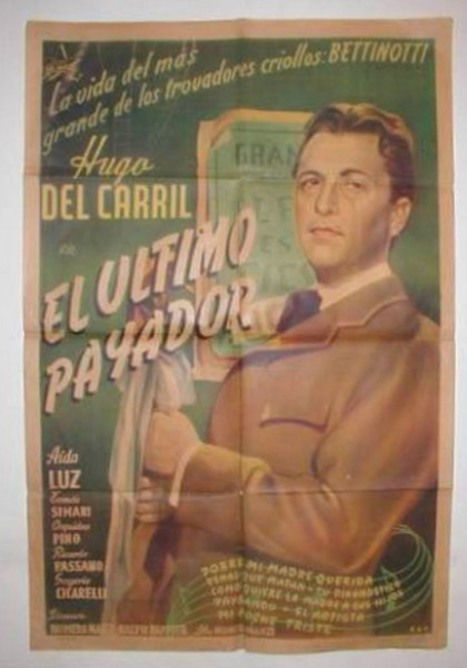 Hugo del Carril afiche el último payador bettinotti