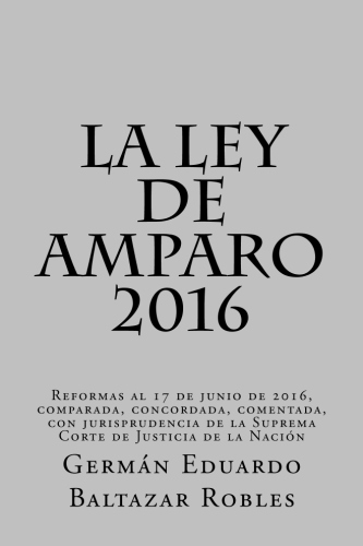 Ley de Amparo 2015 comparada, concordada y comentada