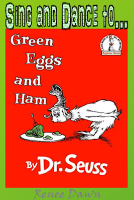 Sing and Dance to Green Eggs and Ham - Renee Dawn Teacher Ink