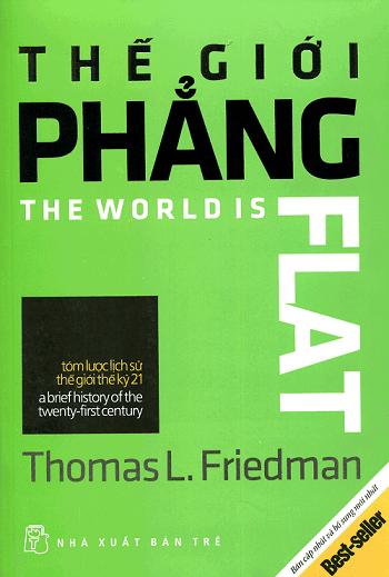 Sách Kinh Tế Tổng Hợp: THẾ GIỚI PHẲNG - TÓM LƯỢC LỊCH SỬ THẾ GIỚI THẾ KỶ 21 - Thomas L. Friedman.