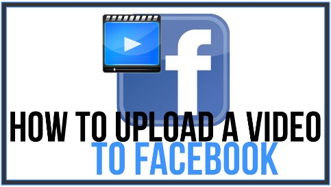 How to Upload Video to Facebook Mobile