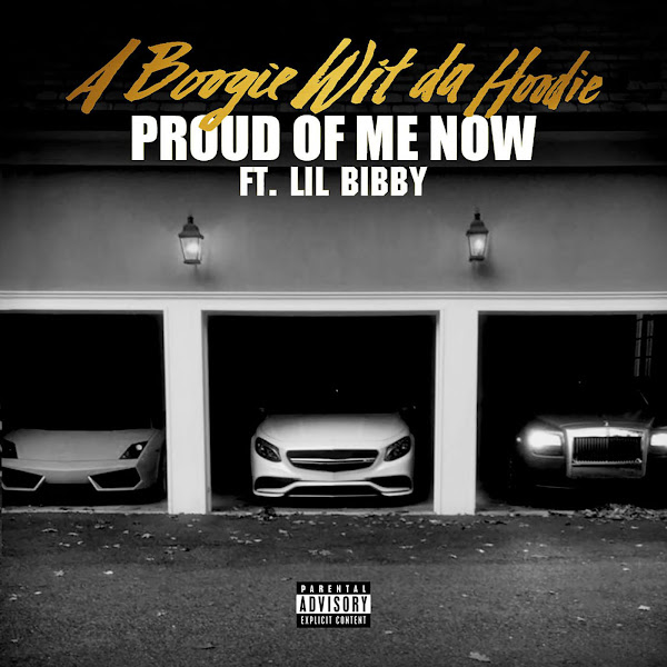 A Boogie wit The Hoodie - Proud of Me Now (feat. Lil Bibby) - Single Cover