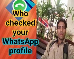 who viewed my whatsapp profile - Student Sathi