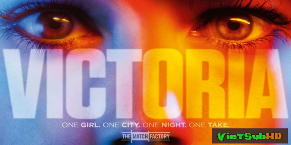 Phim Cô gái di cư VietSub HD | Victoria 2015