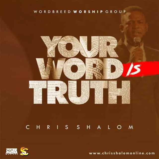 Music: Your Word Is Truth – Chris Shalom