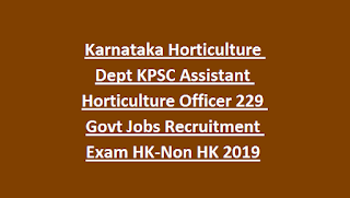 Karnataka Horticulture Dept KPSC Assistant Horticulture Officer 229 Govt Jobs Recruitment Exam HK-Non HK 2019