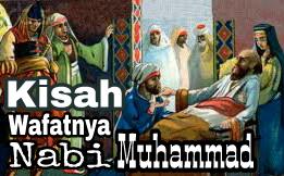 Kisah wafatnya Nabi Muhammad