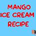 How To Make Mango Ice Cream Recipe || आम की एकदम सॉफ्ट आइसक्रीम