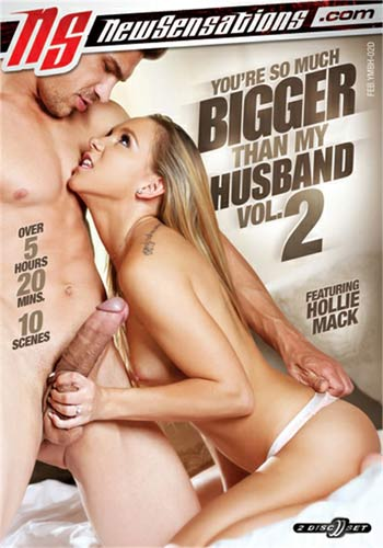 [18+] New Sensations-Youre So Much Bigger Than My Husband Vol 2 2018 HDRip Poster