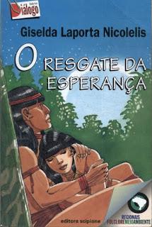 O resgate da esperança. Giselda Laporta Nicolelis. Editora Scipione. Série Diálogo. Carlos Edgard Herrero.