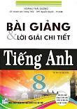 Download sách Bài Giảng Và Lời Giải Chi Tiết Tiếng Anh 8 - Hoàng Thái Dương