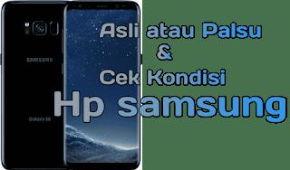 Cara mengecek Samsung  Ori ,Kw dan cek kerusakan semua Komponenya.[Tanpa Sisa]