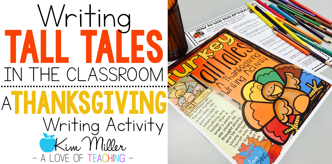 Writing Tall Tales in the Classroom: A Thanksgiving Writing Mini-Unit