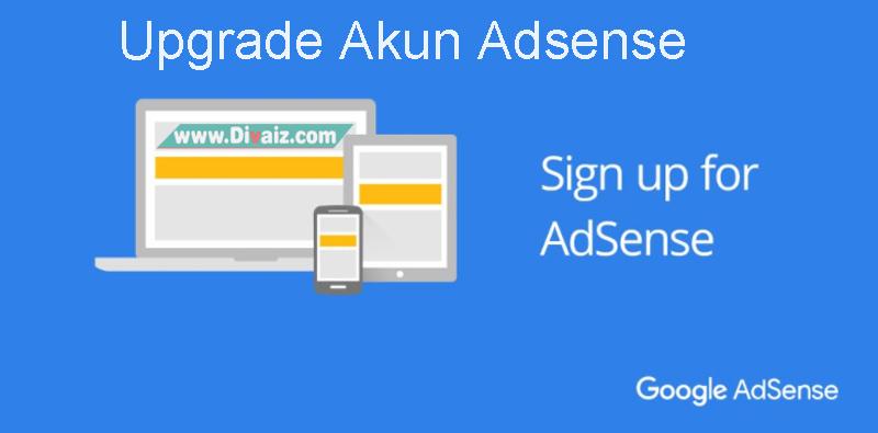Cara Upgrade Akun Google Adsense Menjadi Full Approve