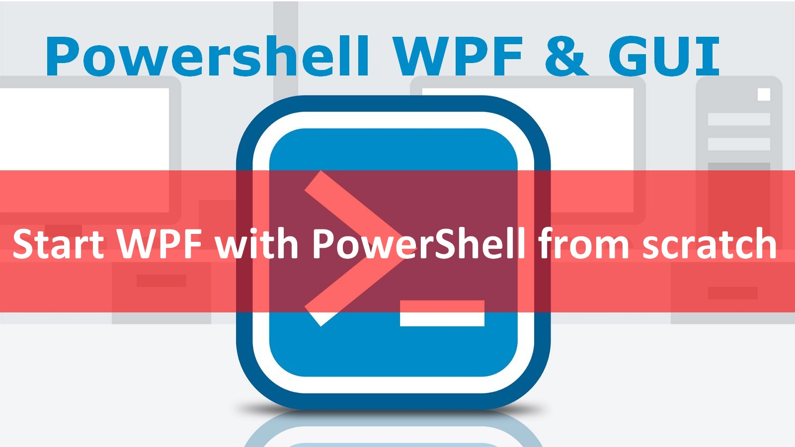 Starts WPF with PowerShell from scratch - Part 1
