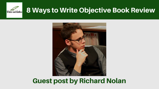 8 Ways to Write Objective Book Review, Guest post by Richard Nolan