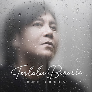 Ari Lasso - Terlalu Berarti on iTunes